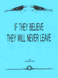 Pamphlet - If They Beleive They Will Never Leave